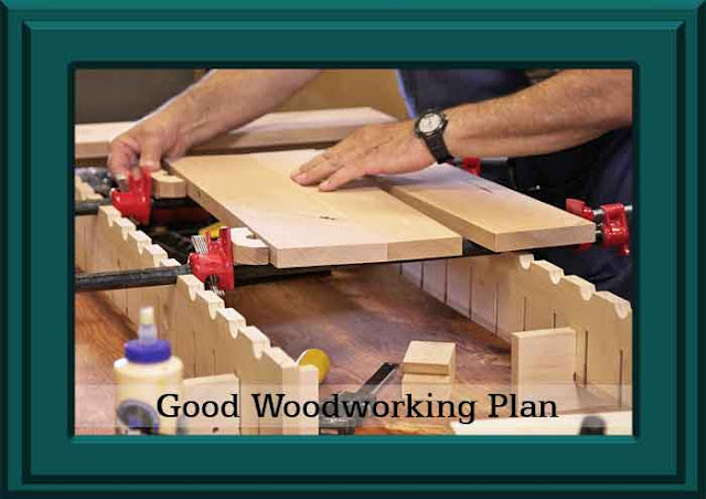 good woodworking plan
