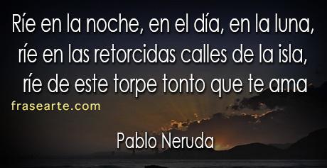 Pablo Neruda frases de amor para ti
