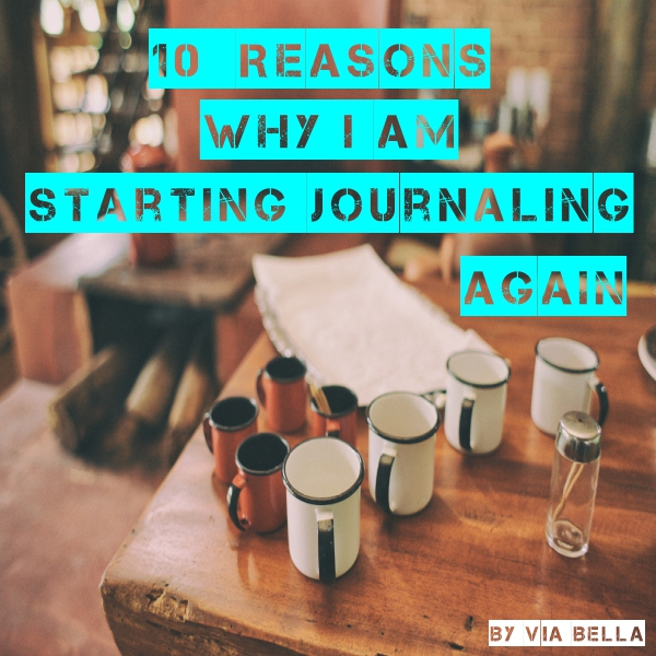 10+ Reasons Why I am Starting Journaling Again, journaling, self help, processing, via bella, feelings, self discovery, why journal
