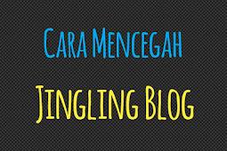 Mencegah Jingling Pada Blog Cara Mudah