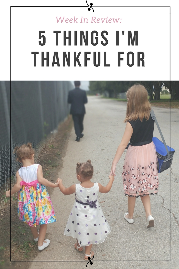 Week In Review: 5 Things I'm Thankful For