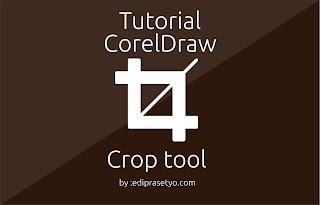 Tutorial Desain Grafis Mengenal tool crop di coreldraw