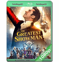 EL GRAN SHOWMAN (2017) WEB-DL 1080P HD MKV ESPAÑOL LATINO