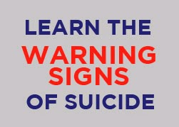 Learn the Warning Signs of Suicide