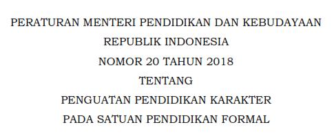 Permendikbud Nomor 20 Tahun 2018 Tentang Penguatan Pendidikan Karakter pada Satuan Pendidikan Formal