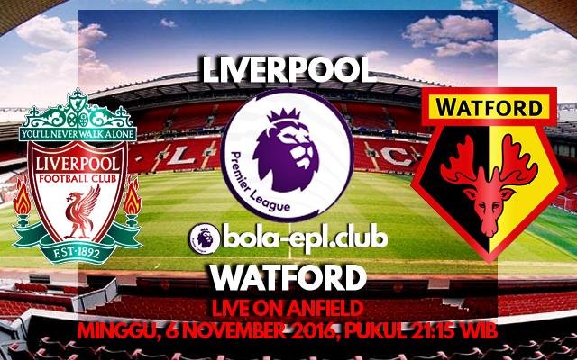 Prediksi Liverpool vs Watford 6 November 2016