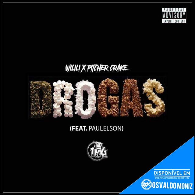 Wilili x Pitcher Crake (Trafulha Máfia) - Drogas (Feat. Paulelson)