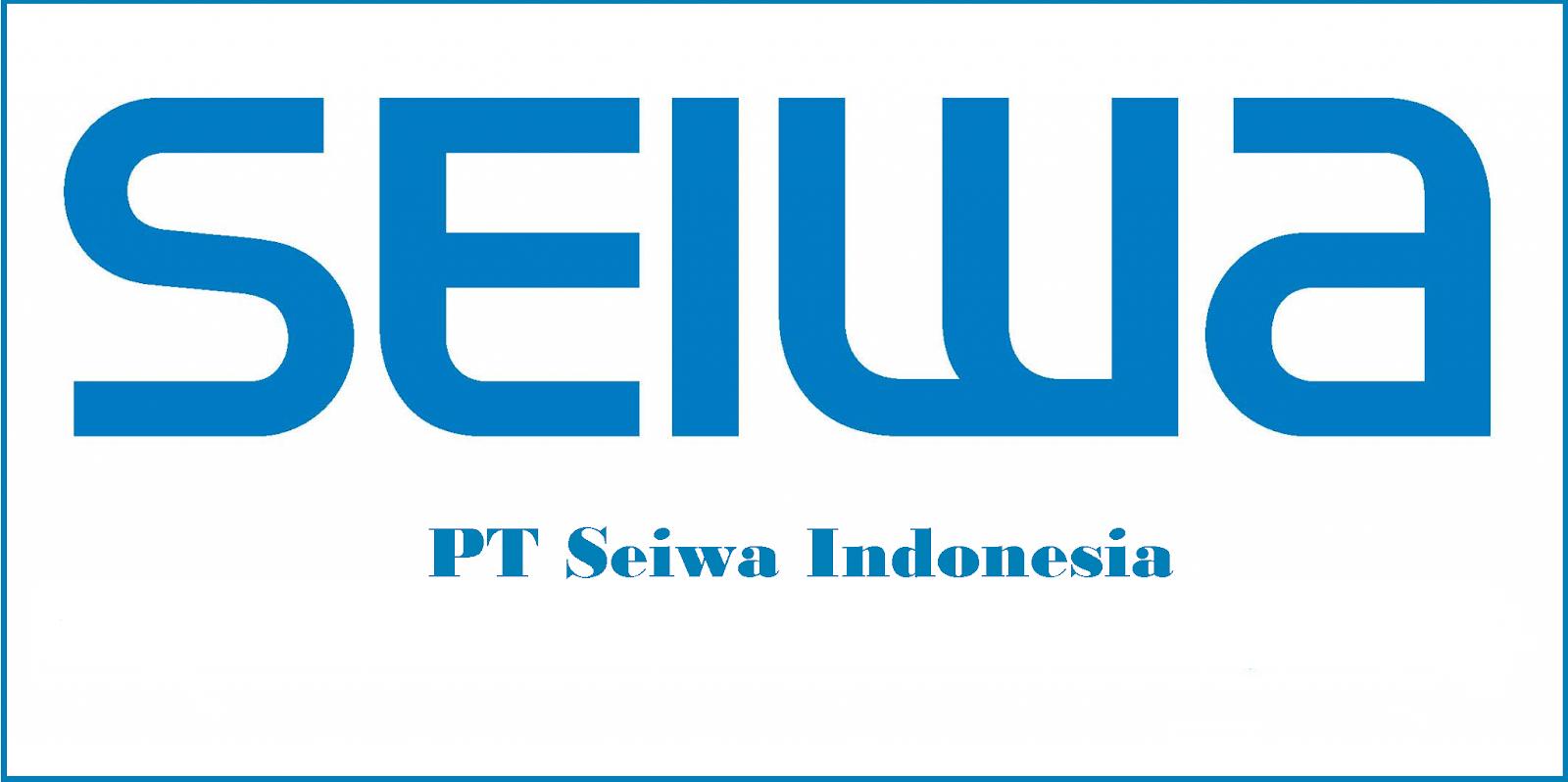 Loker PT SEIWA 2018 - Lowongan Kerja Kawasan MM2100 PT Seiwa Indonesia Terbaru