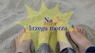 http://mamadoszescianu.blogspot.com/2016/08/na-brzegu-morza-wspomnienia-soneczne.html