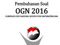 Pembahasan Soal OGN Matematika SMA 2016 Tingkat Provinsi