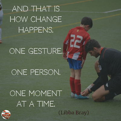 "Quotes About Change To Improve Your Life: ""And that is how change happens. One gesture. One person. One moment at a time."" ― Libba Bray"