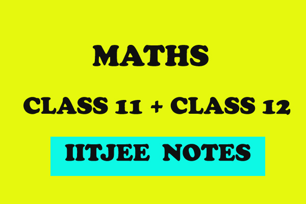 Maths all notes for class 11 and 12