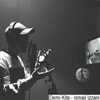 Lirik Lagu Demi Kita - Ismail Izzani