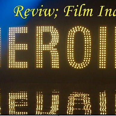 REVIEW; FILM INDIA HEROINE