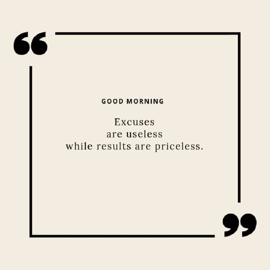 good morning wishes with success quotes with excuses are useless message