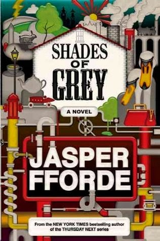 Shades of Grey: The Road to High Saffron by Jasper Fforde