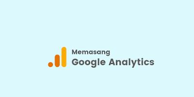 Memasang Kode Google Analytics di AMP HTML