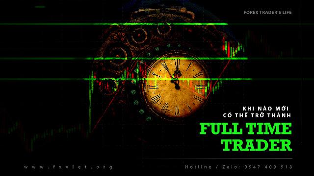 Trader cần chuẩn bị gì để chuyển qua giao dịch Full time ?