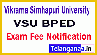 Vikrama Simhapuri University BPED Exam Fee Notification