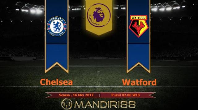 Prediksi Bola : Chelsea Vs Watford , Selasa 16 Mei 2017 Pukul 02.00 WIB