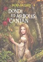 https://www.porrua.mx/libro/GEN:9786072402454/donde-los-arboles-cantan/laura-gallego-garcia/9786072402454