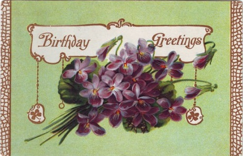 EARLY 20TH CENTURY BIRTHDAY CARDS WITH VIOLETS