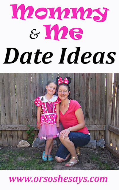 Mommy and Me Date Ideas over at 'Or so she says...' www.orsoshesays.com
