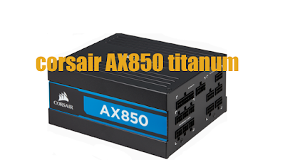 Spesifikasi Power Suplay Corsair AX850 Titanum