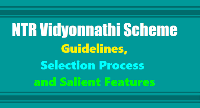NTR Vidyonnathi Scheme Guidelines, Selection Process and Salient Features