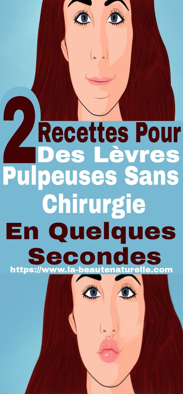 2 Recettes Pour Des Lèvres Pulpeuses Sans Chirurgie En Quelques Secondes