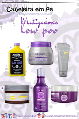 Matizadores Low Poo Lola Cosmetics (Sexy Blonde), Forever Liss (Banho de Pérola), Yenzah (Yellow Off) e Inoar (Absolut Speed Blond)