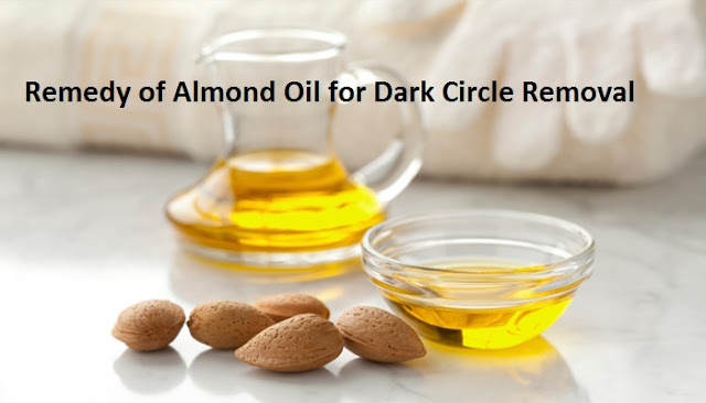 Remedy of Almond Oil for Dark Circle Removal