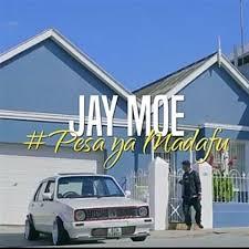 Jay Moe - Pesa ya Madafu