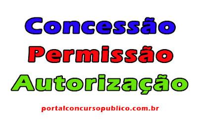 Concessão, Permissão e Autorização de uso de bens públicos