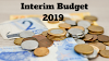 Budget 2019: what is interim budget (इस बार अंतरिम बजट, जानिए अंतरिम और पूर्ण बजट में अंतर)
