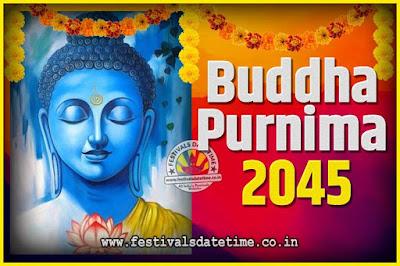 2045 Buddha Purnima Date and Time, 2045 Buddha Purnima Calendar