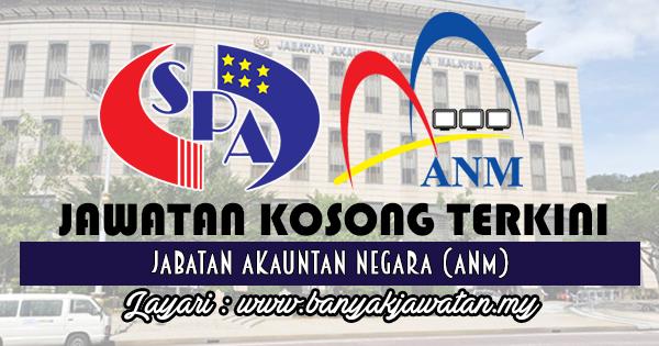 Jawatan Kosong 2017 di Jabatan Akauntan Negara (ANM) www.banyakjawatan.my