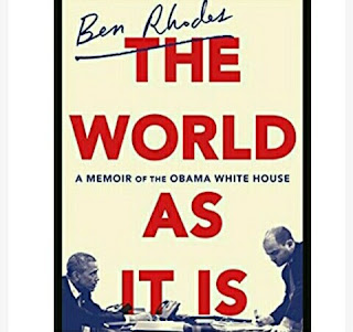 Ben Rhodes' Book - Memoir of the Obama White House