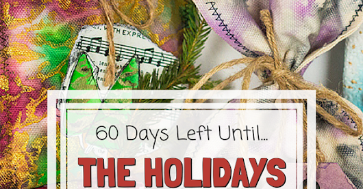 Less than 60 Days to the Holidays. . . Are you Ready?