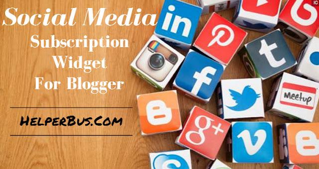 Social Media Subscription Widget For Blogger
