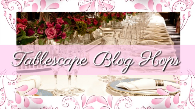 Blog Hops For Tablescapes
