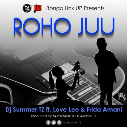 Download Mp3 | Dj Summer Tz ft Love Lee & Frida Amani - Roho Juu
