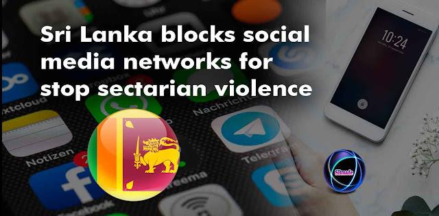 Sri Lanka blocks social media networks for stop sectarian violence
