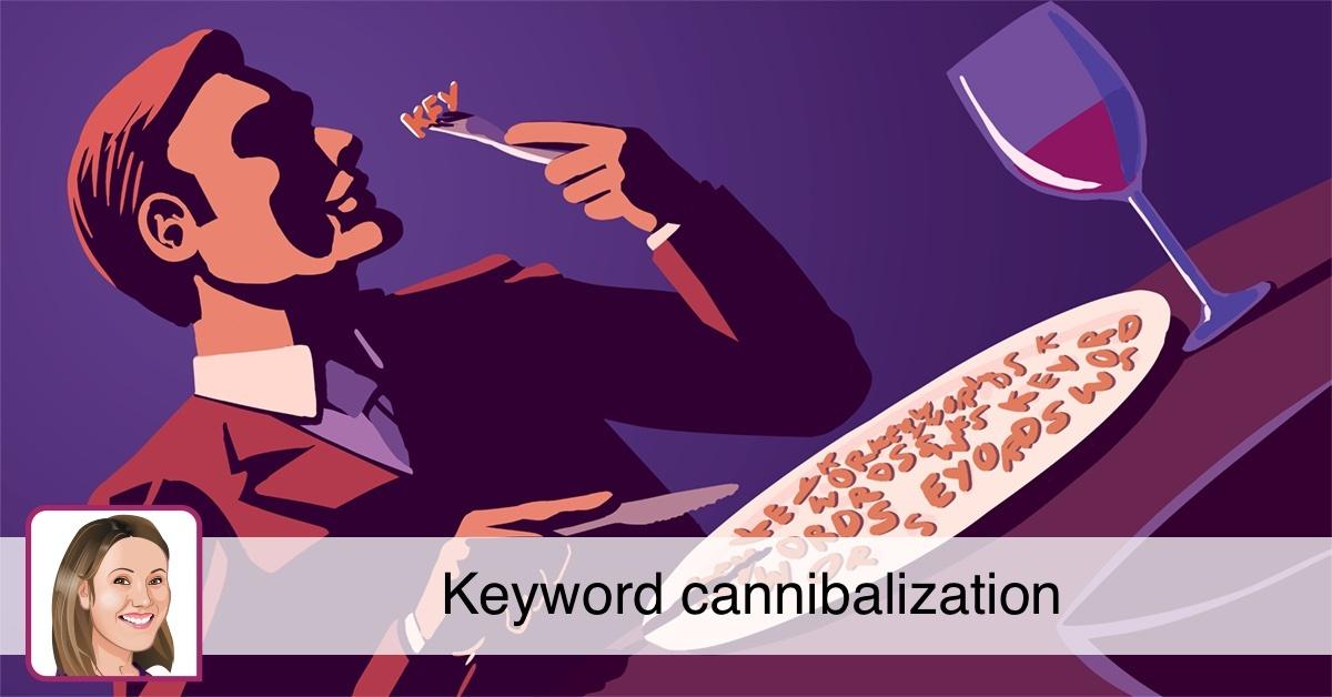 Mengenal Istilah Kanibalisasi Kata Kunci dalam SEO + Solusi