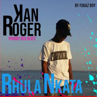 Kan Roger - Rhula Nkata