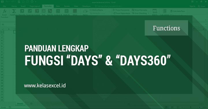Fungsi Excel Days & Days360 : Cara Menghitung Jumlah Hari Antara 2 Tanggal di Excel