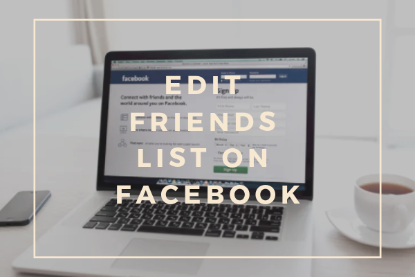 How To Edit Friend List In Facebook<br/>