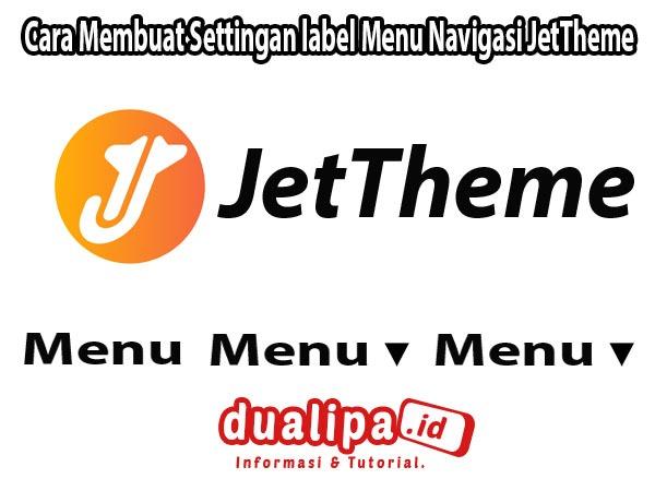 Cara Membuat Settingan label Menu Navigasi JetTheme