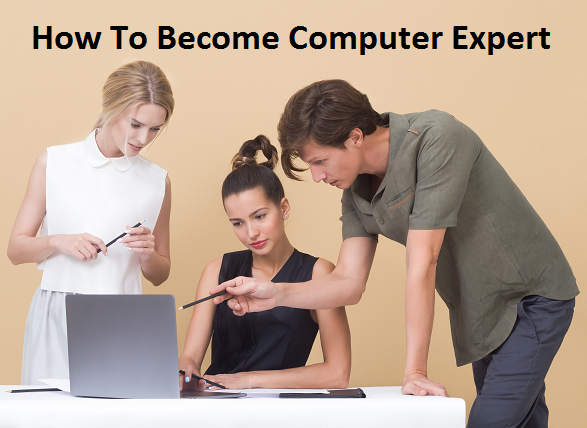 How To Become Computer Expert