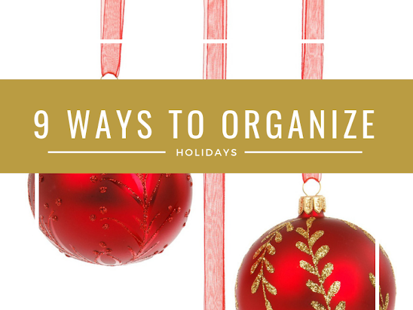 12 Days of Christmas - 9 Ways to Organize the Holidays